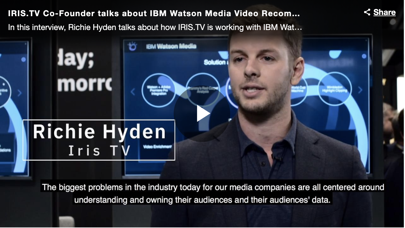 Video: IRIS.TV COO and Chief Data Scientist Sits Down with IBM Watson to Discuss A.I. for Video